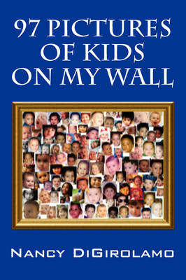 97 Pictures of Kids on My Wall