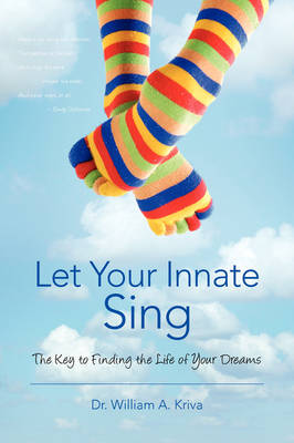 Let Your Innate Sing: The Key to Finding the Life of Your Dreams