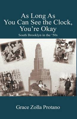 As Long as You Can See the Clock, You're Okay: South Brooklyn in the '50s