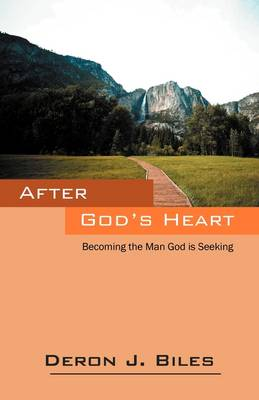 After God's Heart: Becoming the Man God Is Seeking