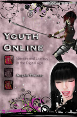 Youth Online: Identity and Literacy in the Digital Age