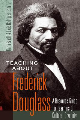 Teaching about Frederick Douglass: A Resource Guide for Teachers of Cultural Diversity