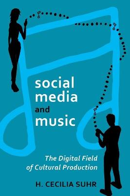 social media and music: The Digital Field of Cultural Production