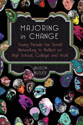 Majoring in Change: Young People Use Social networking to reflect on High School, College and Work