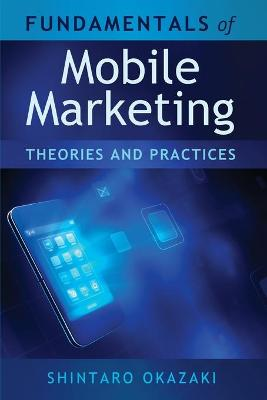 Fundamentals of Mobile Marketing: Theories and practices