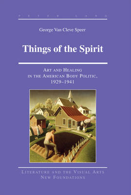 Things of the Spirit: Art and Healing in the American Body Politic, 1929-1941