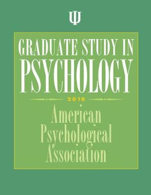 Graduate Study in Psychology: 2018 Edition
