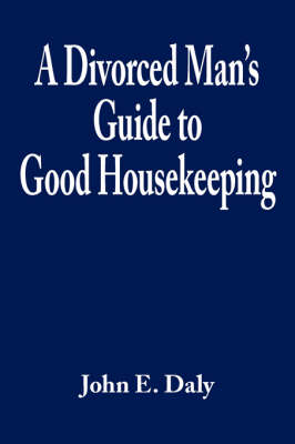 A Divorced Man's Guide to Good Housekeeping