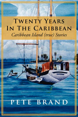 Twenty Years In The Caribbean: Caribbean Island (true) Stories