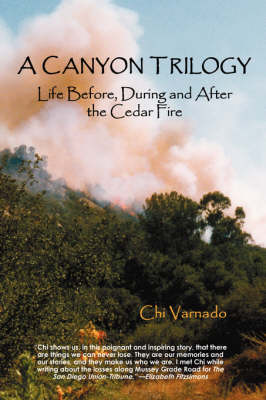 A Canyon Trilogy: Life Before, During and After the Cedar Fire