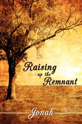 Raising Up the Remnant