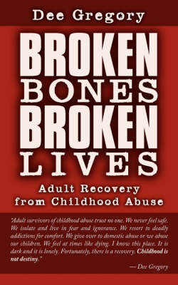 Broken Bones, Broken Lives: Adult Recovery from Childhood Abuse