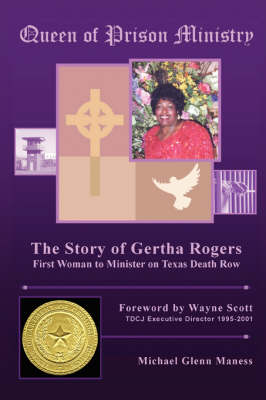 Queen of Prison Ministry: The Story of Gertha Rogers, First Woman to Minister on Texas Death Row