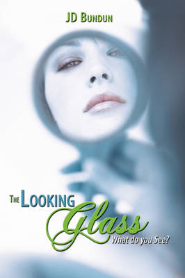 The Looking Glass: What Do You See?