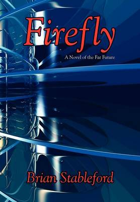 Firefly: A Novel of the Far Future