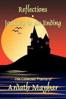 Reflections and Journey to an Ending: Collected Poems