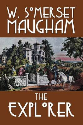 The Explorer by W. Somerset Maugham, Fiction, Literary, Classics