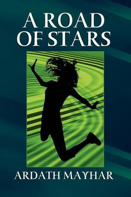 A Road of Stars: A Fantasy of Life, Death, Love, and Art