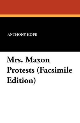 Mrs. Maxon Protests (Facsimile Edition)