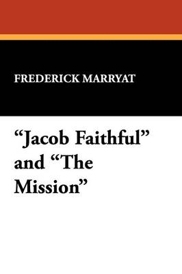 Jacob Faithful and the Mission