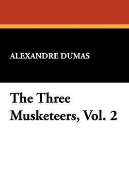 The Three Musketeers, Vol. 2
