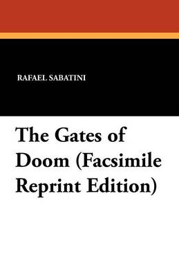 The Gates of Doom (Facsimile Reprint Edition)