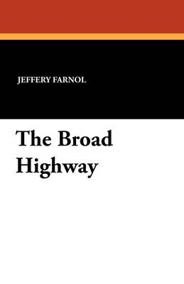 The Broad Highway by Jeffery Farnol, Fiction, Action & Adventure, Historical