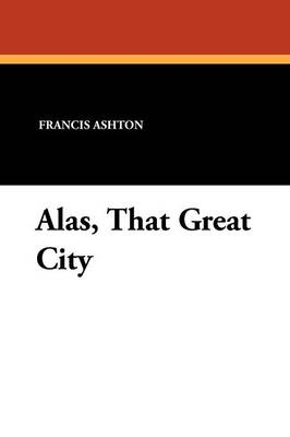 Alas, That Great City