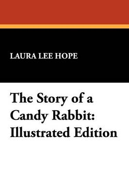 The Story of a Candy Rabbit: Illustrated Edition