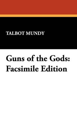 Guns of the Gods: Facsimile Edition