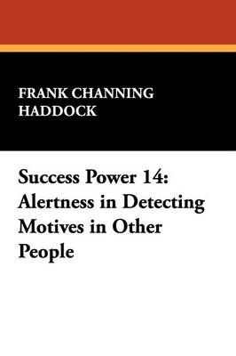 Success Power 14: Alertness in Detecting Motives in Other People