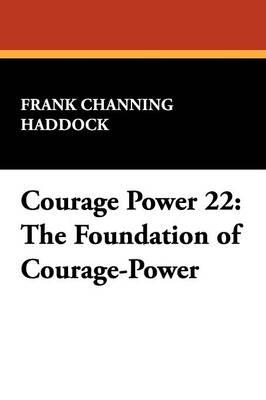 Courage Power 22: The Foundation of Courage-Power