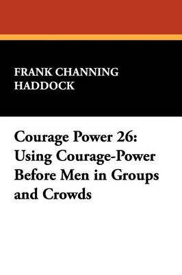 Courage Power 26: Using Courage-Power Before Men in Groups and Crowds