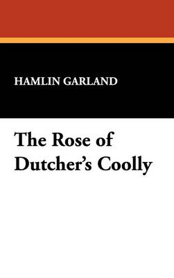 The Rose of Dutcher's Coolly