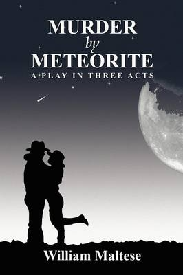 Murder by Meteorite: A Play in Three Acts