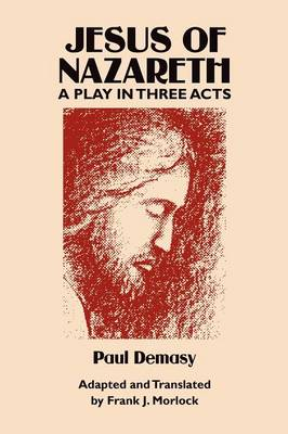 Jesus of Nazareth: A Play in Three Acts