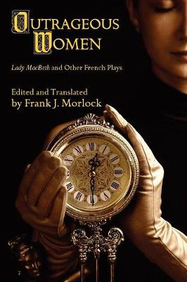 Outrageous Women: Lady Macbeth and Other French Plays
