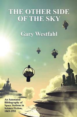 The Other Side of the Sky: An Annotated Bibliography of Space Stations in Science Fiction, 1869-1993