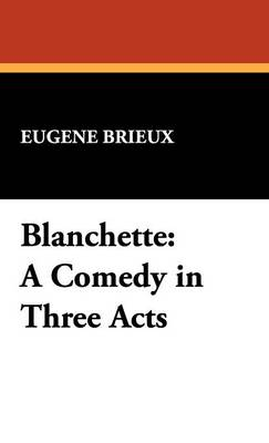Blanchette: A Comedy in Three Acts