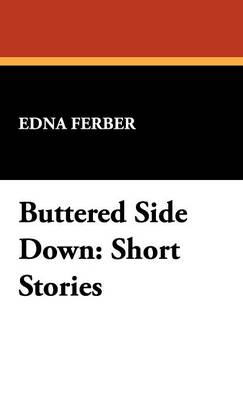 Buttered Side Down: Short Stories