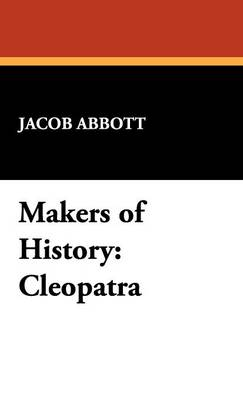 Makers of History: Cleopatra