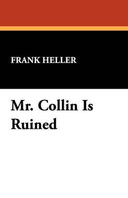 Mr. Collin Is Ruined