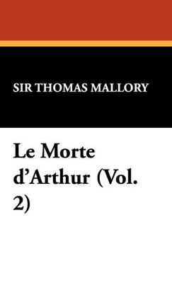 Le Morte D'Arthur (Vol. 2)