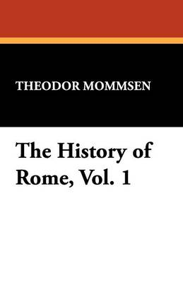 The History of Rome, Vol. 1