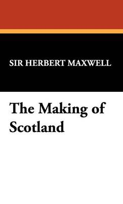 The Making of Scotland