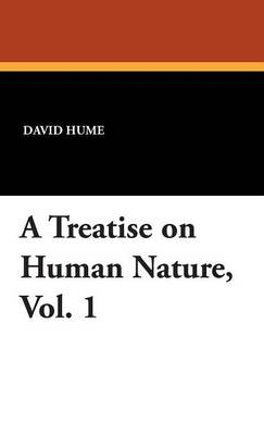 A Treatise on Human Nature, Vol. 1