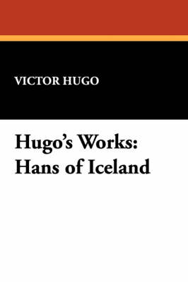 Hugo's Works: Hans of Iceland