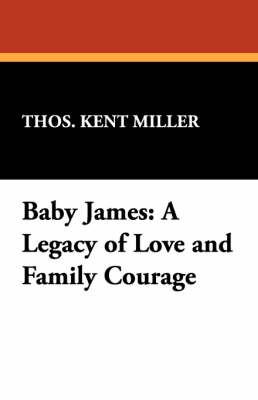 Baby James: A Legacy of Love and Family Courage