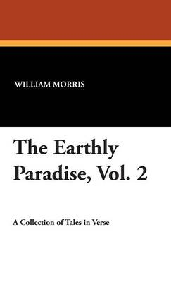 The Earthly Paradise, Vol. 2