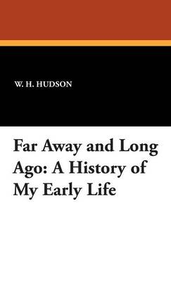 Far Away and Long Ago: A History of My Early Life